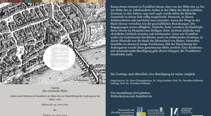 Die verlorene Mitte – Juden und Christen in Frankfurt am Main bis zur Einrichtung der Judengasse im Jahr 1460